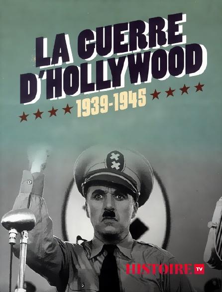 HISTOIRE TV - La guerre d'Hollywood 1939-1945