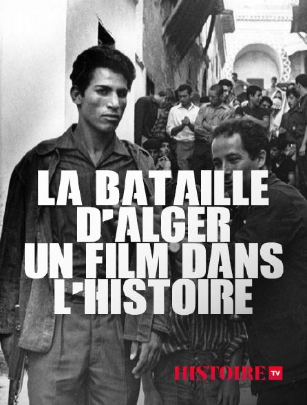 HISTOIRE TV - La Bataille d'Alger, un film dans l'Histoire