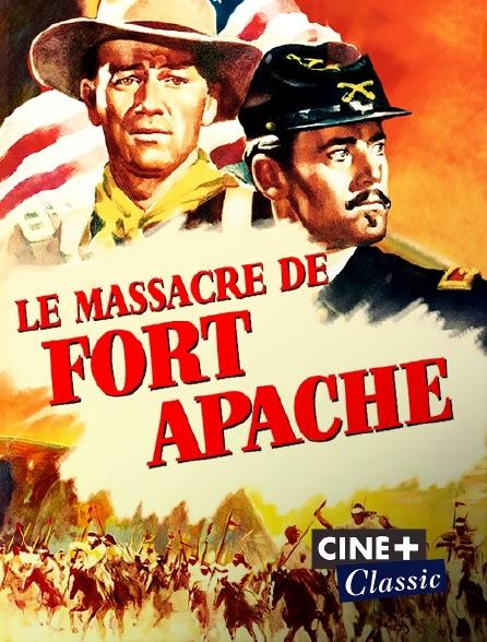 Ciné+ Classic - Le massacre de Fort Apache