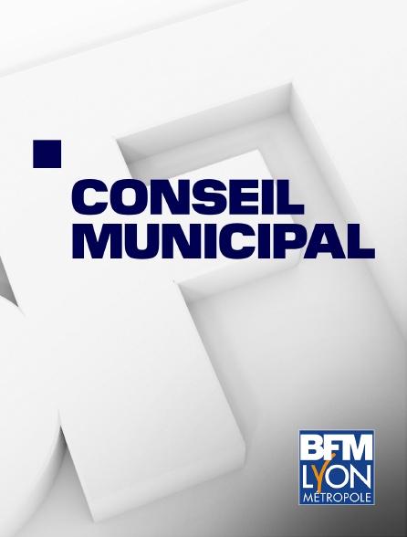BFM Lyon Métropole - Conseil Municipal