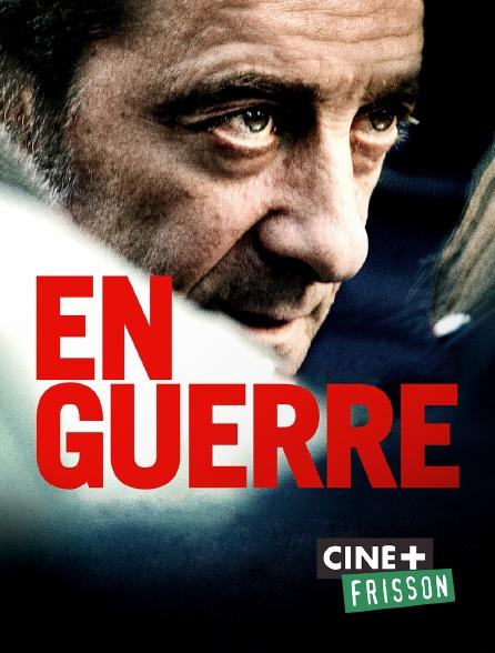 Ciné+ Frisson - En guerre