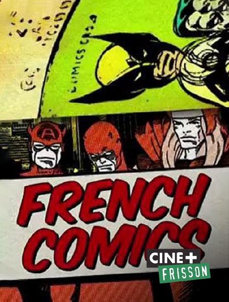 Ciné+ Frisson - French Comics : les super-héros dans l'Hexagone