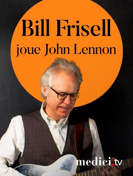 Medici - Bill Frisell joue John Lennon à Jazz à la Villette