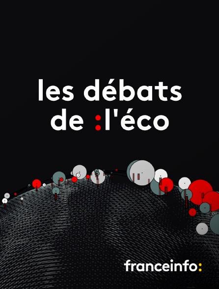 franceinfo: - Les débats de l'éco