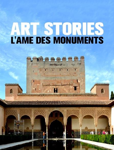 Art Stories, l'âme des monuments
