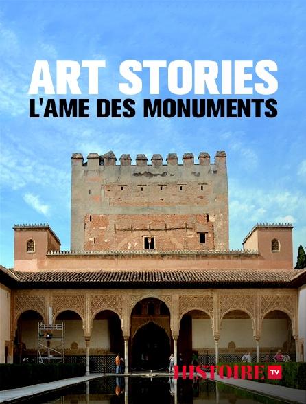 HISTOIRE TV - Art Stories, l'âme des monuments