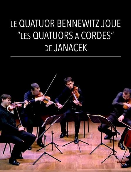 """Le quatuor Bennewitz joue """"Les quatuors à cordes"""" de Janacek"""