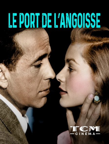 TCM Cinéma - Le port de l'angoisse