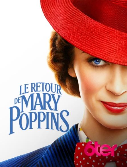 6ter - Le retour de Mary Poppins