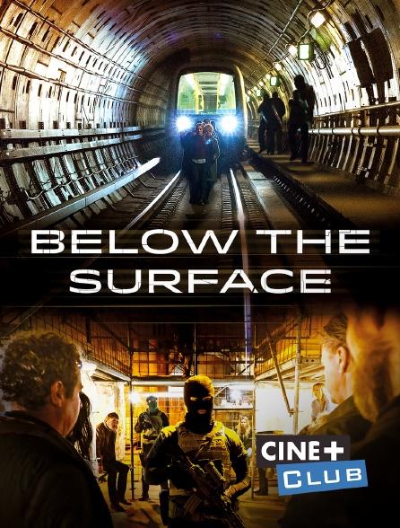 Ciné+ Club - Below the Surface