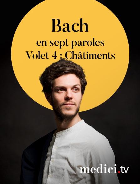 Medici - Bach en sept paroles, Volet 4 : Châtiments - Raphaël Pichon, Ensemble Pygmalion, Sabine Devieilhe, Manuel Walser…