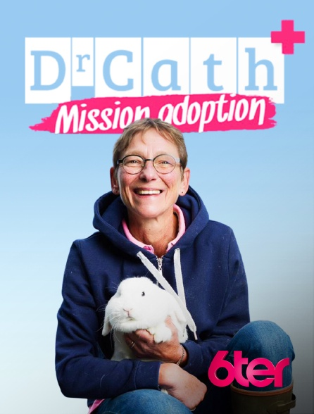 6ter - Dr Cath : Mission adoption