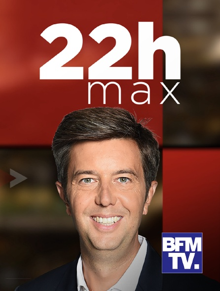 BFMTV - 22H MAX