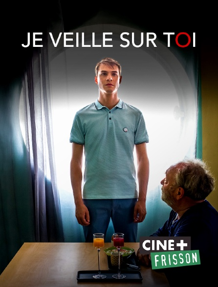 Ciné+ Frisson - Je veille sur toi