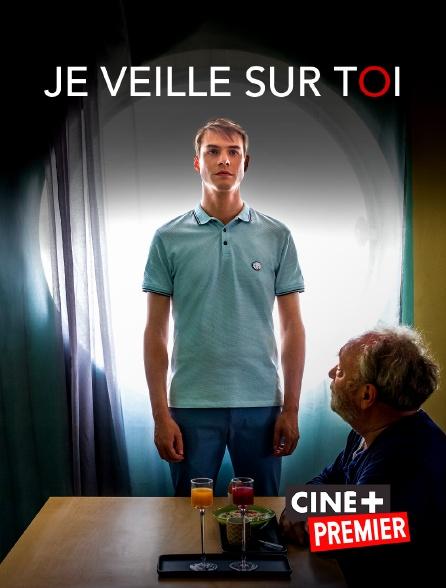 Ciné+ Premier - Je veille sur toi