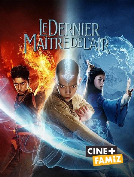 Ciné+ Famiz - Le dernier maître de l'air