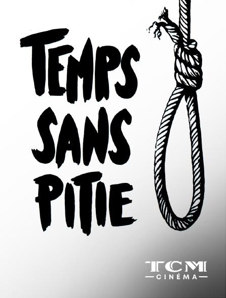TCM Cinéma - Temps sans pitié