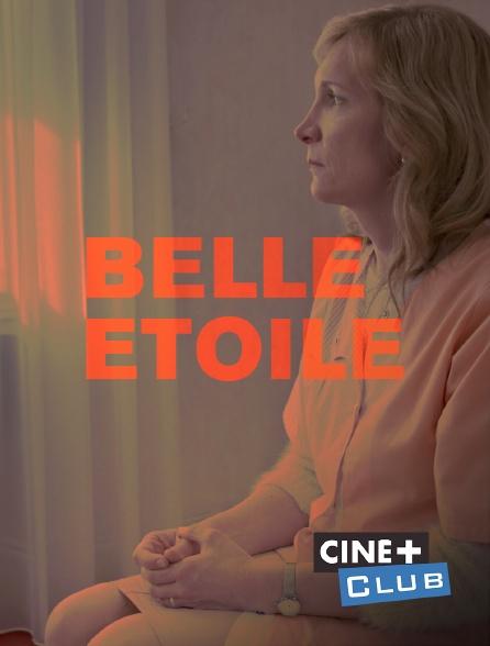 Ciné+ Club - Belle étoile