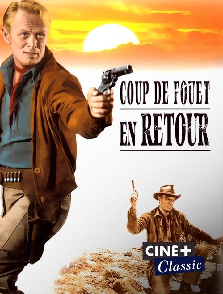 Ciné+ Classic - Coup de fouet en retour