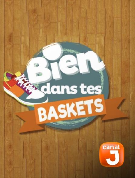 Canal J - Bien dans tes baskets