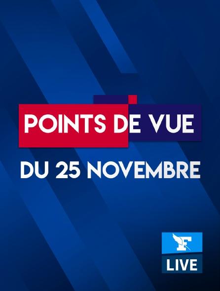 Figaro Live - Points de Vue du 25 novembre 2020