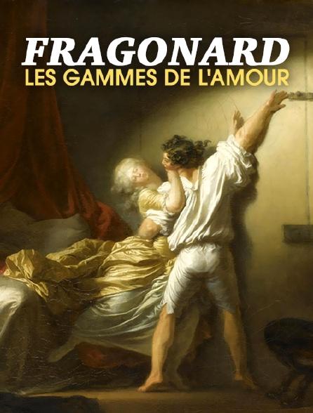 Fragonard, les gammes de l'amour