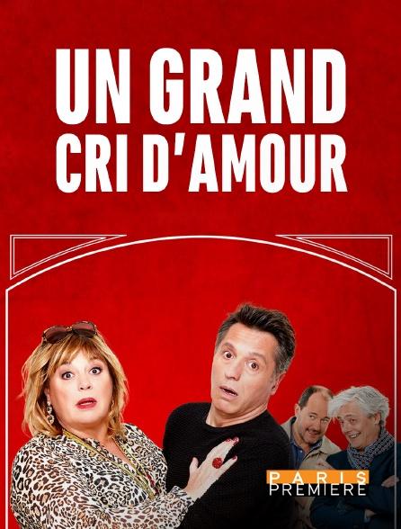 Paris Première - Un grand cri d'amour