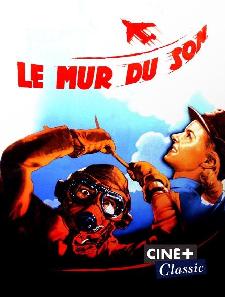Ciné+ Classic - Le mur du son