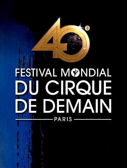 40e Festival mondial du cirque de demain