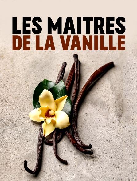 Les maîtres de la vanille