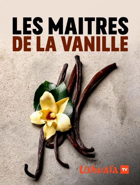 Ushuaïa TV - Les maîtres de la vanille