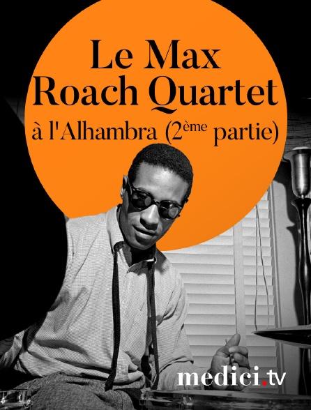 Medici - Le Max Roach Quartet en concert à l'Alhambra (2ème partie)