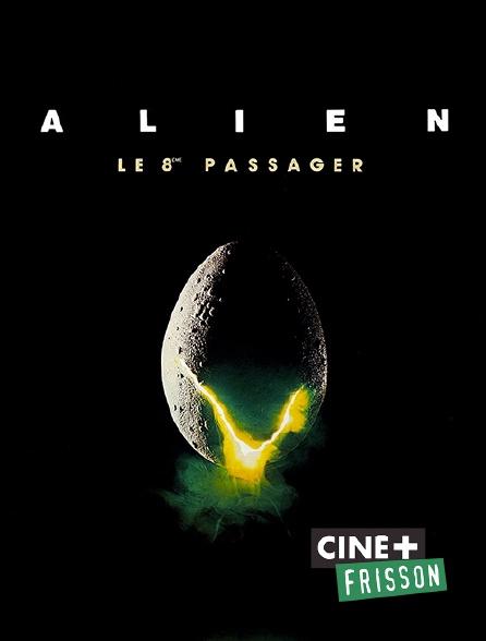 Ciné+ Frisson - Alien, le huitième passager
