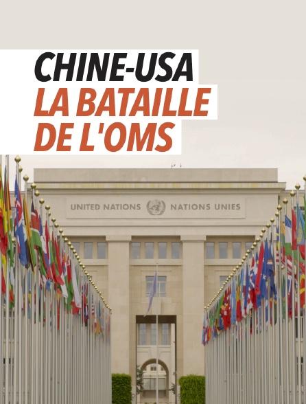 Chine-USA, la bataille de l'OMS