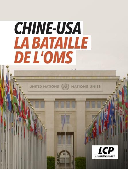 LCP 100% - Chine-USA, la bataille de l'OMS