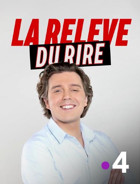 France 4 - La relève du rire