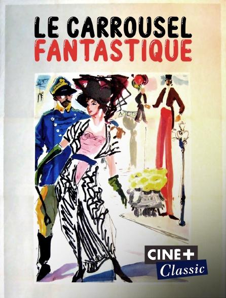 Ciné+ Classic - Le carrousel fantastique