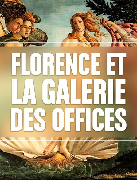 Florence et la galerie des Offices
