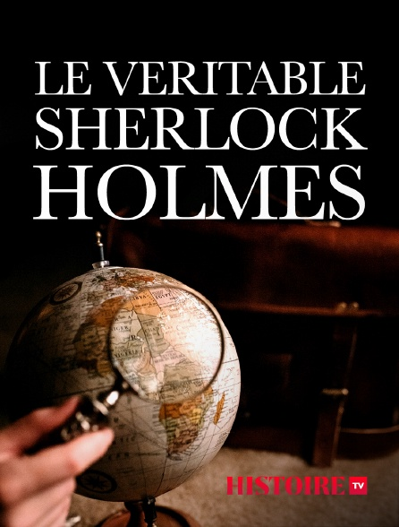 HISTOIRE TV - Le véritable Sherlock Holmes