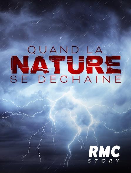 RMC Story - Quand la nature se déchaîne