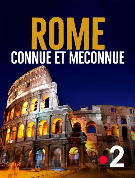 France 2 - Rome connue et méconnue