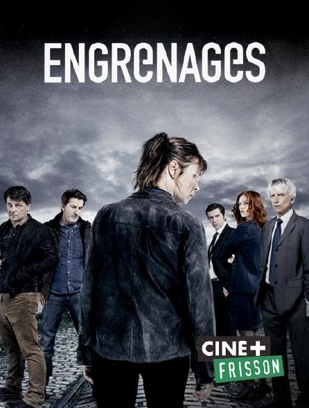 Ciné+ Frisson - Engrenages