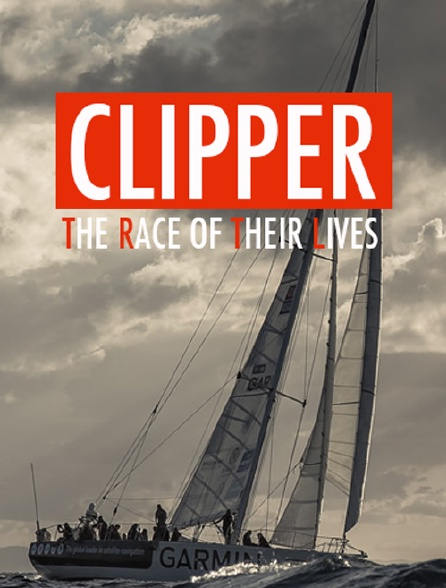 CLIPPER: The Race of their Lives