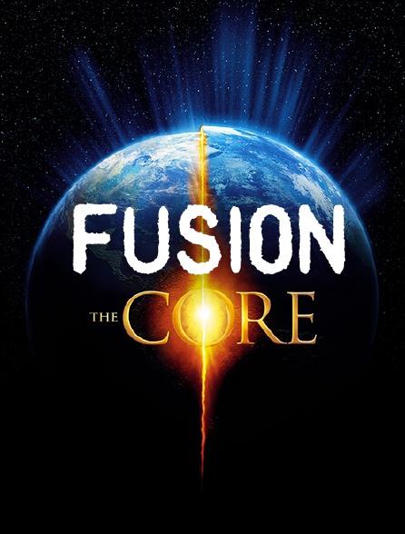 Fusion, The Core