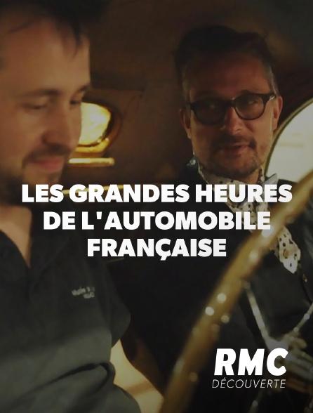 RMC Découverte - Les grandes heures de l'automobile française