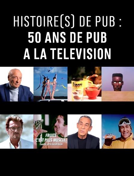Histoire(s) de pub : 50 ans de pub à la télévision
