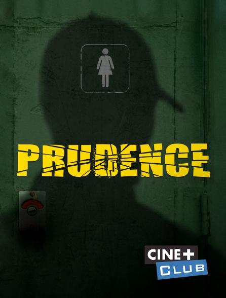 Ciné+ Club - Prudence