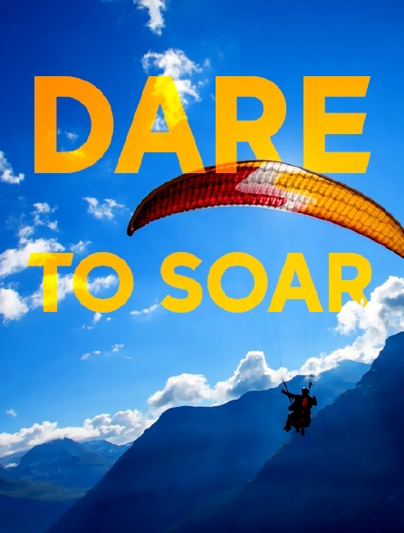 Dare to Soar