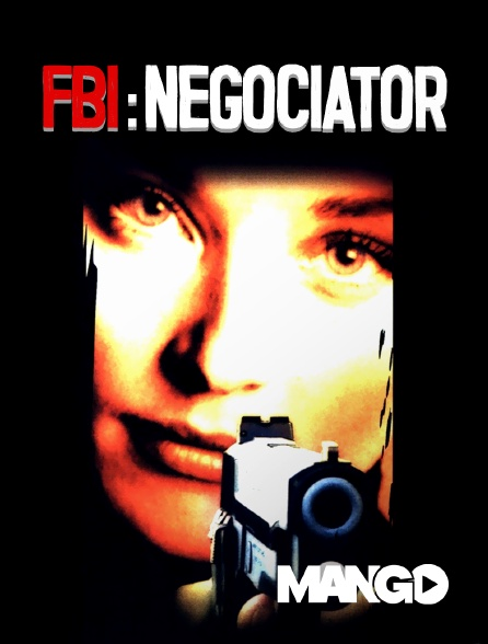 Mango - FBI : Negotiator