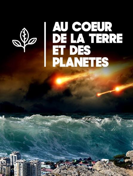 Au coeur de la Terre et des planètes